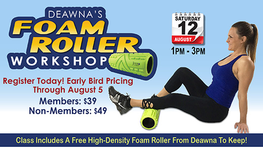 Deawna's Foam Roller Workshop Returns August 12
